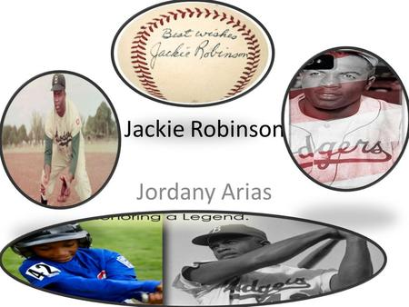 Jackie Robinson Jordany Arias. Table of contents Slide NumberTopics 1 Introduction 2 Early childhood and family life 3 Education 4 accomplishments.