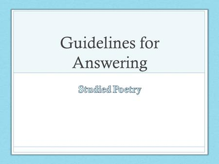Guidelines for Answering. You Must Know! Theme Techniques.