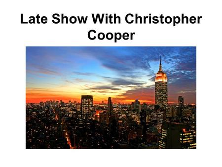 Late Show With Christopher Cooper. Chris Coopers Top 10 Things Not To Do With Volunteers.