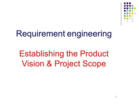 Outlines Overview Defining the Vision Through Business Requirements