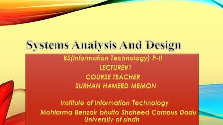 LEARNING OBJECTIVES Define the terms system, system analysis, and system design. Types of systems. Describe the principal functions of the systems analysis.