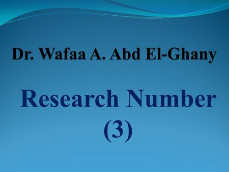 Research Number (3). Evaluation of the Efficacy of Feed Additives to Counteract the Toxic Effects of Aflatoxicosis in broiler Chickens Wafaa A. Abd El-Ghany.