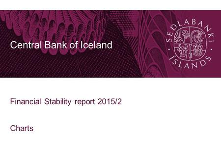 Central Bank of Iceland Financial Stability report 2015/2 Charts.