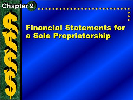 Financial Statements for a Sole Proprietorship. The Seventh Step in the Accounting Cycle: Financial Statements The primary financial statements prepared.