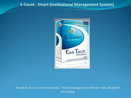 Simple & easy to use Institutional / School management Software with integrated accounting E-Count : Smart (Institutional Management System)