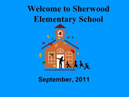 Welcome to Sherwood Elementary School September, 2011.