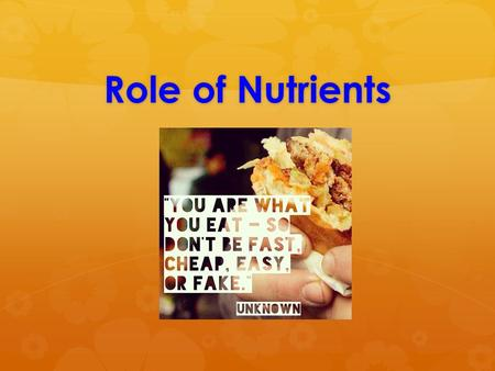 Role of Nutrients Chapter 2 p. 53. True or False:   You can be overweight and undernourished at same time.   When you balance calories, you eat the.