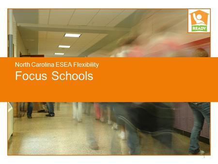 North Carolina ESEA Flexibility Focus Schools 1. How are Focus Schools identified?  Title I schools with in-school gaps between the highest- achieving.