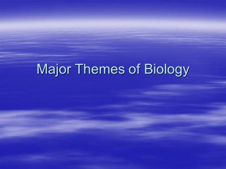 Major Themes of Biology. I. Science as a Process   Science is a way of knowing. It can involve a discovery process using inductive reasoning, or it.
