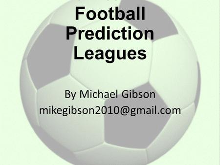 How to Win Football Prediction Leagues By Michael Gibson