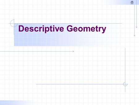 Descriptive Geometry. Introduction  What is Descriptive Geometry? →It is the study of points, lines, and planes in space to determine their locations.