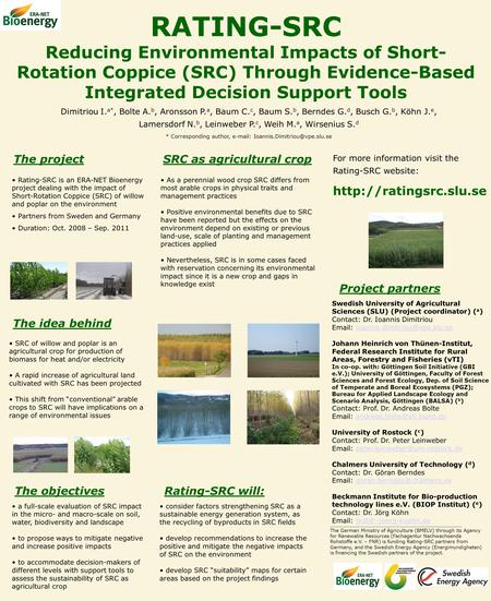 RATING-SRC Reducing Environmental Impacts of Short- Rotation Coppice (SRC) Through Evidence-Based Integrated Decision Support Tools Dimitriou I. a*, Bolte.