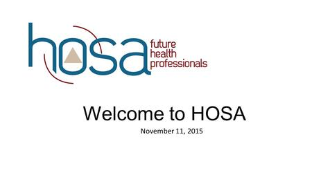 Welcome to HOSA November 11, 2015. HOSA will collect new, unwrapped toys (any value) until December 11 th All toys will go to Community Link for their.
