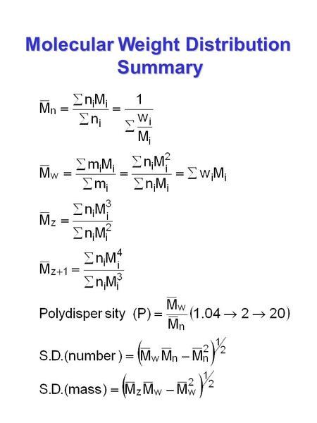 Molecular Weight Distribution Summary. Colligative Properties and M n For an ideal solution (dilute):  V = 0 and  H = 0 Standard chemical potential.