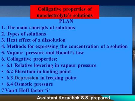 PLAN 1. The main concepts of solutions 2. Types of solutions 3. Heat effect of a dissolution 4. Methods for expressing the concentration of a solution.