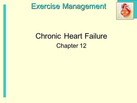 Exercise Management Chronic Heart Failure Chapter 12.