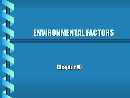 ENVIRONMENTAL FACTORS Chapter 10. Introduction Environmental stress can impose a serious health risk to the athlete, and must be taken seriously by those.