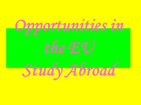 Opportunities in the EU Study Abroad. There are many universities, academies, schools and colleges in Europe presented with useful information designed.