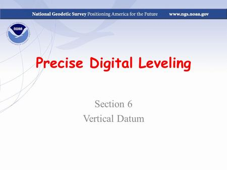 Precise Digital Leveling Section 6 Vertical Datum.