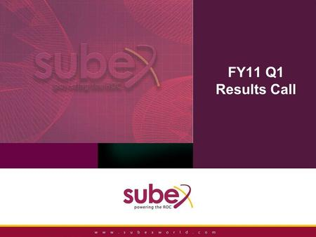 FY11 Q1 Results Call. Proprietary and Confidential 2 Forward Looking Statements Certain statements in this presentation concerning our future growth prospects.