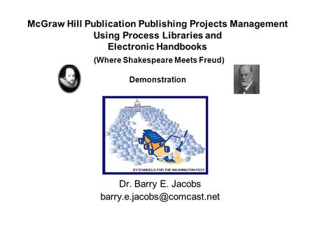 McGraw Hill Publication Publishing Projects Management Using Process Libraries and Electronic Handbooks (Where Shakespeare Meets Freud) Demonstration Dr.