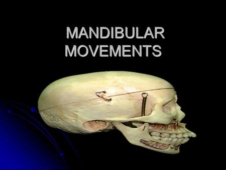 MANDIBULAR MOVEMENTS MANDIBULAR MOVEMENTS. TMJ has a capsule and articulating disc TMJ has a capsule and articulating disc Two joints are mechanically.
