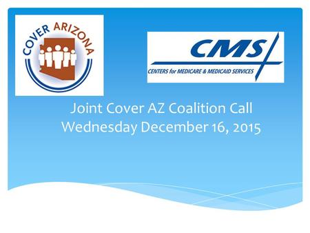 Joint Cover AZ Coalition Call Wednesday December 16, 2015.