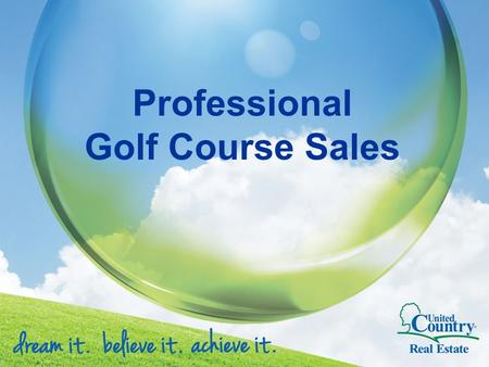 Professional Golf Course Sales. Overview Industry Overview Targeting Opportunities Project Evaluation and Assessment Auction Considerations Questions.