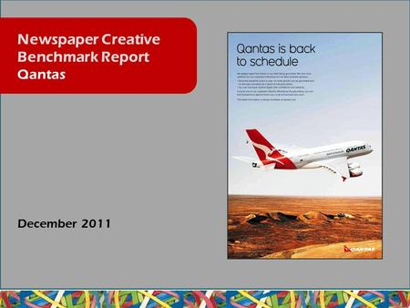 December 2011 Newspaper Creative Benchmark Report Qantas.
