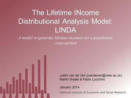 A model to generate lifetime incomes for a population cross-section The Lifetime INcome Distributional Analysis Model: LINDA Justin van de Ven