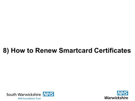 8) How to Renew Smartcard Certificates. Log on with your Smartcard (DELL Keyboard reader) …and select your Registration Authority Agent role.