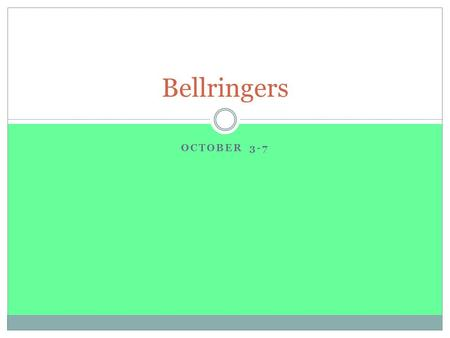 OCTOBER 3-7 Bellringers. Monday, October 3 Write the following vocabulary definitions on your own sheet of paper for the bellwork activity. 1. brittle.