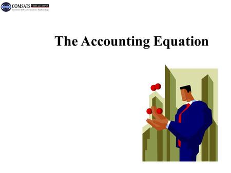 © The McGraw-Hill Companies, Inc., 2002 McGraw-Hill/Irwin The Accounting Equation.