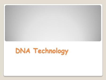 DNA Technology. Techniques in DNA technology Restriction enzymes Gel electrophoresis PCR – polymerase chain reaction Recombinant DNA.
