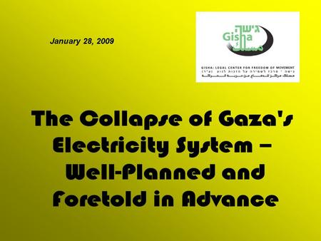 January 28, 2009. 1998 1998 A new power station, privately owned, is established in the Gaza Strip. 1967 The Israel Electric Company receives a concession.