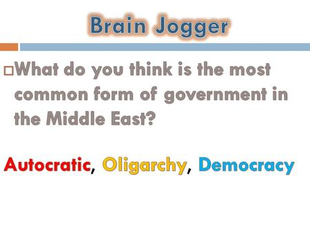 It's a Mix…of everything GOVERNMENTS OF THE MIDDLE EAST.