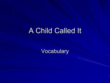 A Child Called It Vocabulary.