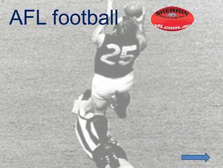AFL football. Contents What AFL is: Positions: Some of the gear: Teams Umpires Aim of the game Goal posts.