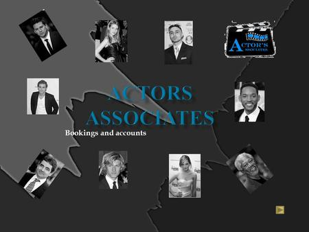 Bookings and accounts Who we are Gross income Actual Commission Current Actor Most Popular Actors Actor fee and Agency Commission Actors Commission in.