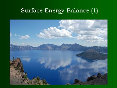 Surface Energy Balance (1). Review of last lecture The mission of meteorology is to understand and predict weather- and climate-related disasters (e.g.