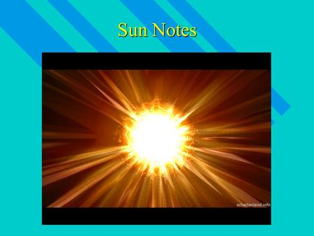 Sun Notes. Characteristics CLOSEST star to earth CLOSEST star to earth The bright star in the center is Proxima Centauri.