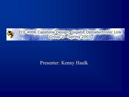 Presenter: Kenny Haulk. 2 This Week's Highlights Tested Receiver with attenuation and shielding Measured power output from GDS1250 TX and our own VCSEL.