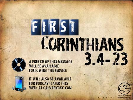 C O R I N T H I A S N IT S F R 3. 423 - A free CD of this message will be available following the service It will also be available for podcast later this.