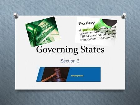 Governing States Section 3. Governing States O National governments can be classified as democratic, autocratic, or anocratic. O A democracy is a country.