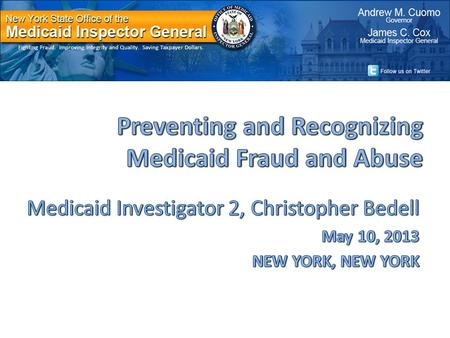 Fighting Fraud. Improving Integrity and Quality. Saving Taxpayer Dollars.