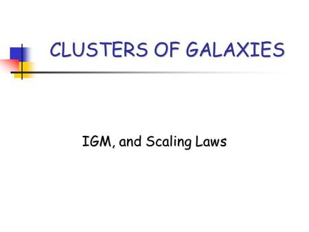 CLUSTERS OF GALAXIES IGM, and Scaling Laws. Emission Processes of Clusters of Galaxies in the X-ray Band.