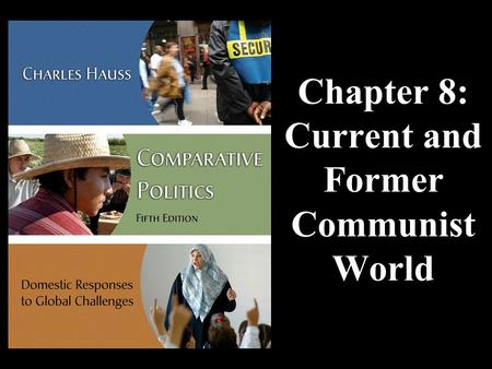 Chapter 8: Current and Former Communist World.