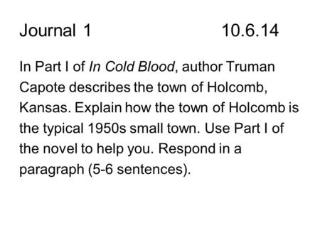 Journal In Part I of In Cold Blood, author Truman