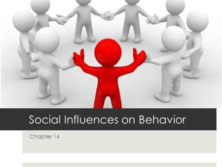 Social Influences on Behavior Chapter 14. Effects of Being Observed  SOCIAL FACILITATION: tendency to perform a task better in front of others than when.
