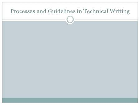 Processes and Guidelines in Technical Writing. 1. Common Spelling Mistakes Homonyms accept, except advice, advise affect, effect cite, site, sight complement,